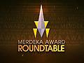 Merdeka Award Roundtable