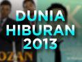 2013: Berita hangat hiburan tempatan