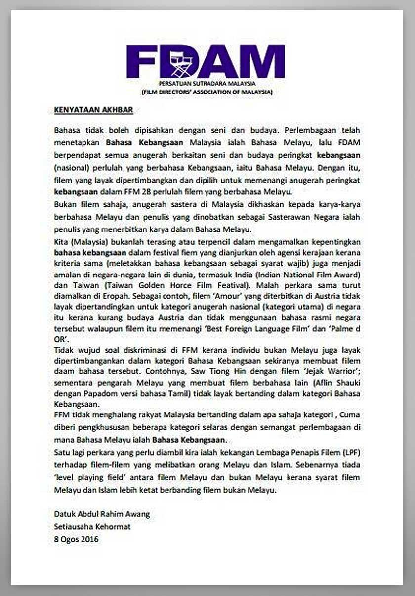 SUSULAN isu pengasingan kategori dalam Festival Filem Malaysia ke 28 (FFM28), Persatuan Sutradara Malaysia (FDAM) menjelaskan tindakan itu bukanlah sesuatu yang baharu dalam industri perfileman antarabangsa.  Mengambil contoh situasi yang sama yang turut diamalkan di negara seperti India dan Austria, FDAM menegaskan tidak wujud unsur diskriminasi, sebaliknya ia hanya bertunjangkan asas memperjuangkan karya berbahasa kebangsaan dalam FFM.  Malah pengarah bukan Melayu diberi peluang yang sama untuk dicalonkan dalam kategori utama, seperti Saw Teong Hin untuk filem Jejak Warriors, memandangkan filem untuk menggunakan bahasa Melayu sebagai perantaraan.