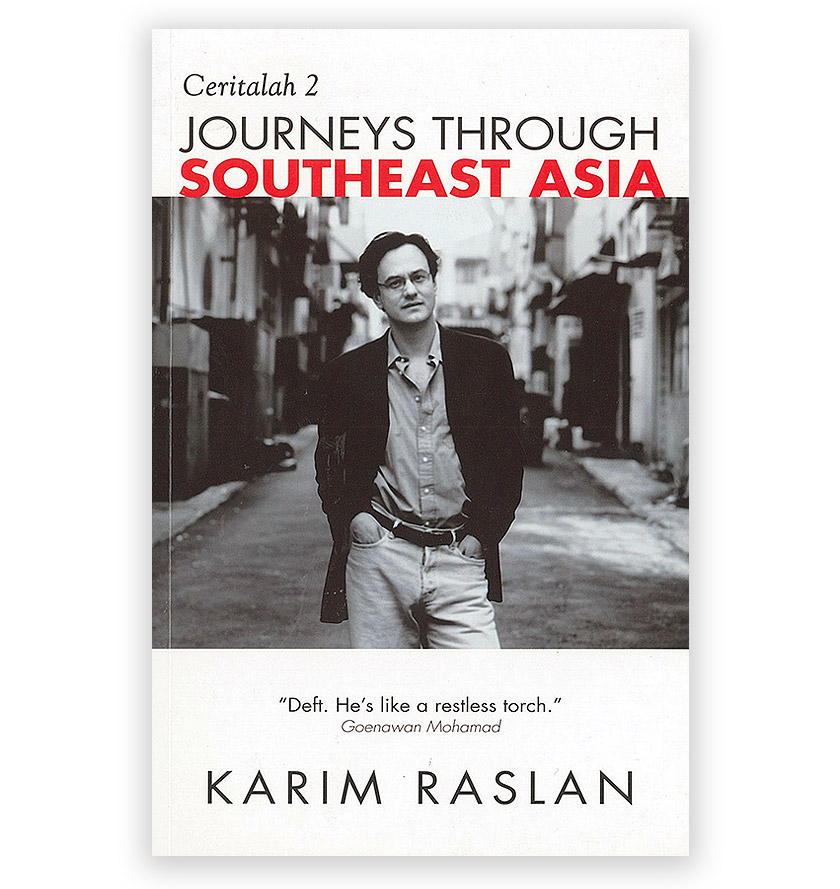 'Ceritalah 2: Journeys through Southeast Asia' is Karim Raslan's first compilation of travels across the region. Karim Raslan Photo