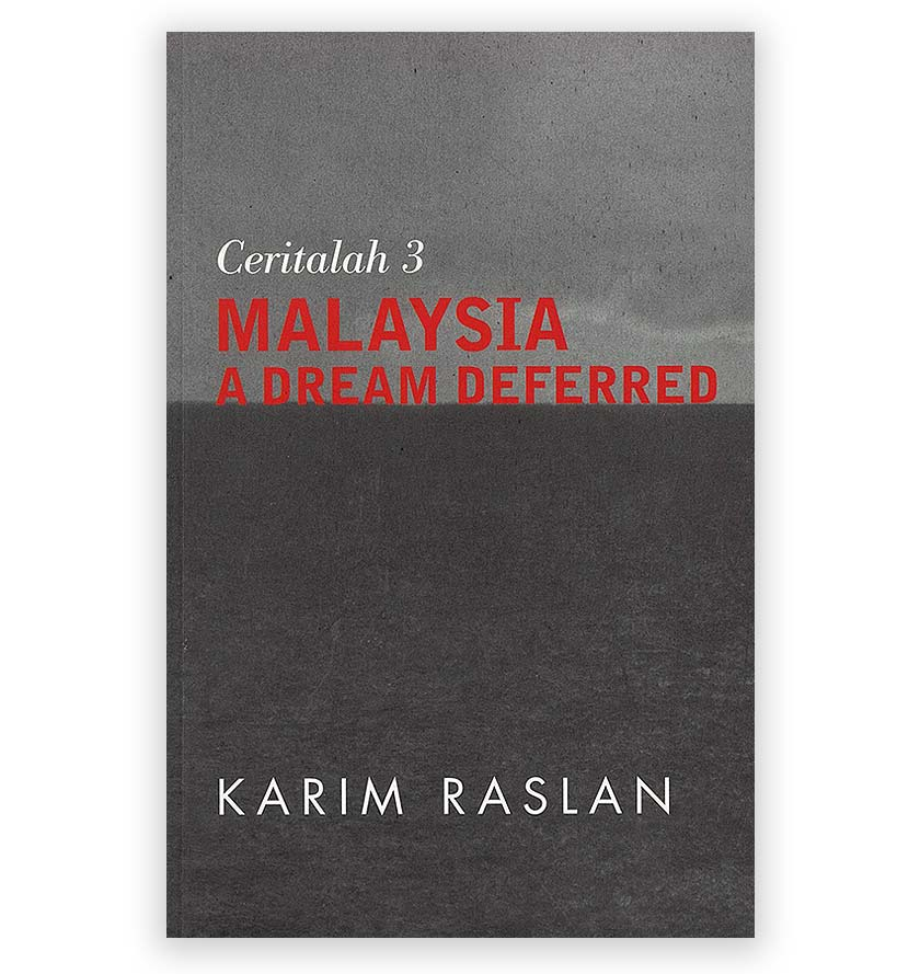 'Ceritalah 3: Malaysia, A Dream Deferred' is a compilation of articles by Karim Raslan from the 2008 Malaysian general elections. Karim Raslan Photo
