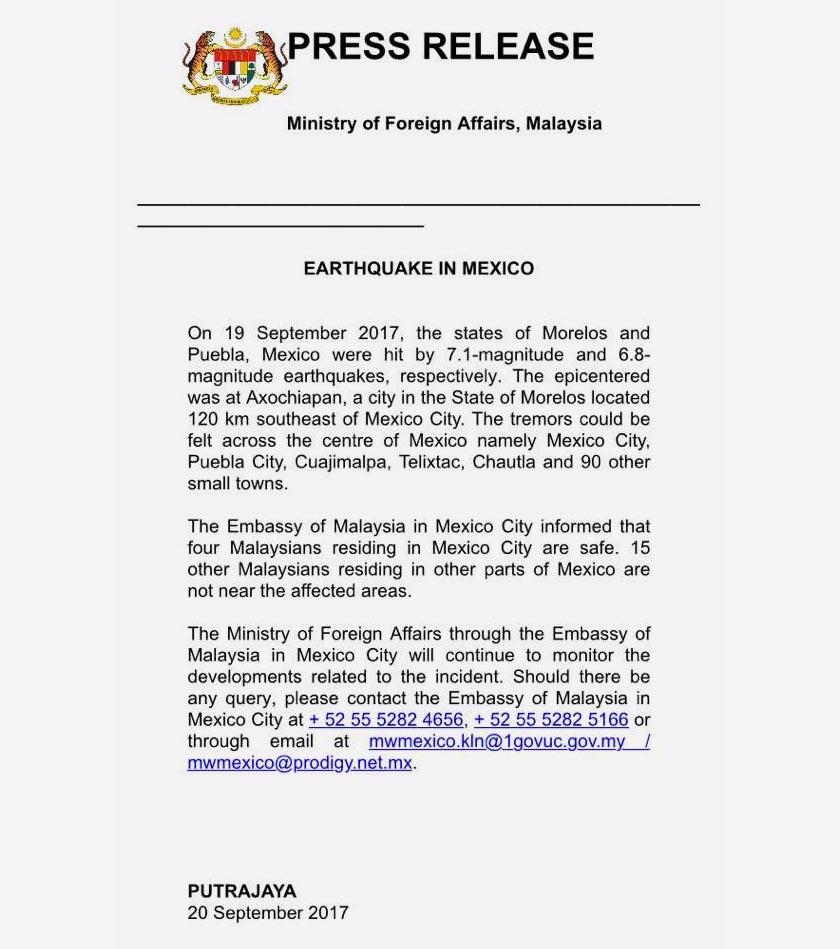 Dalam satu kenyataan dari Kementerian Luar Negeri hari ini turut memaklumkan bahawa 15 rakyat Malaysia yang tinggal di bahagian lain di Mexico juga berada dalam keadaan selamat kerana tidak berada dekat dengan kawasan yang terkena gempa bumi.