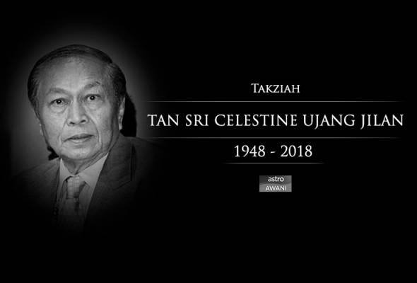 Tan Sri Celestine Ujang meninggal dunia
