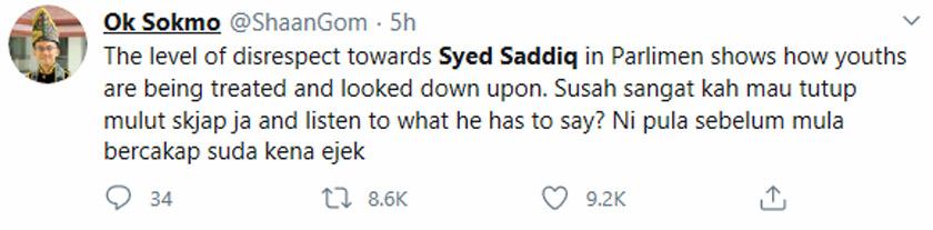 Seorang pengguna Twitter, Ok Sokmo (@ShaanGom) berkata tahap tidak hormat terhadap Syed Saddiq di Parlimen menunjukkan bagaimana belia dilayan dan dipandang rendah.