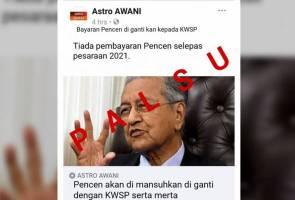 Palsu! Astro AWANI tidak siarkan artikel berjudul 'Pencen akan dimansuhkan diganti dengan KWSP serta-merta'