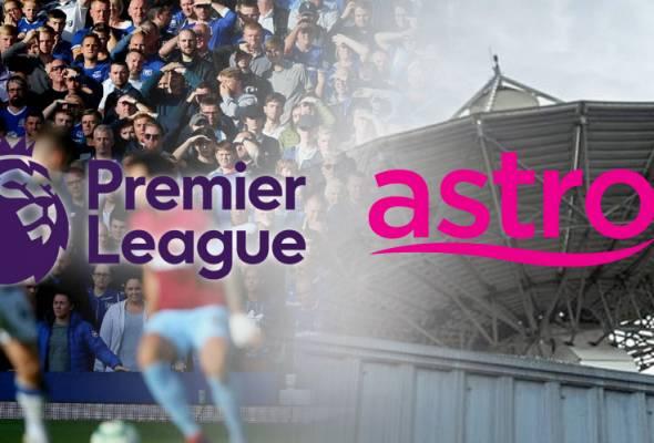 Astro peroleh hak siaran Liga Perdana Inggeris hingga 2021/2022