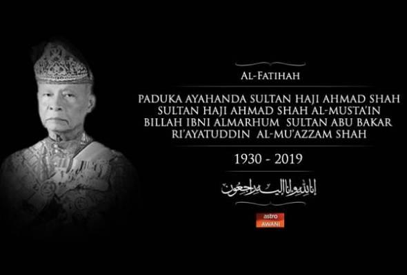 Paduka Ayahanda Sultan Ahmad Shah mangkat di IJN