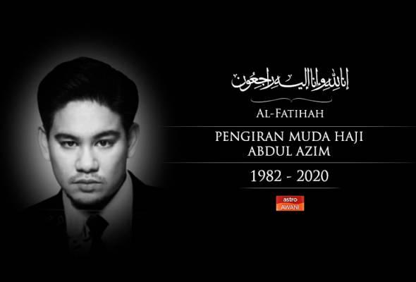 Anakanda Sultan Brunei, Pengiran Muda Abdul Azim mangkat
