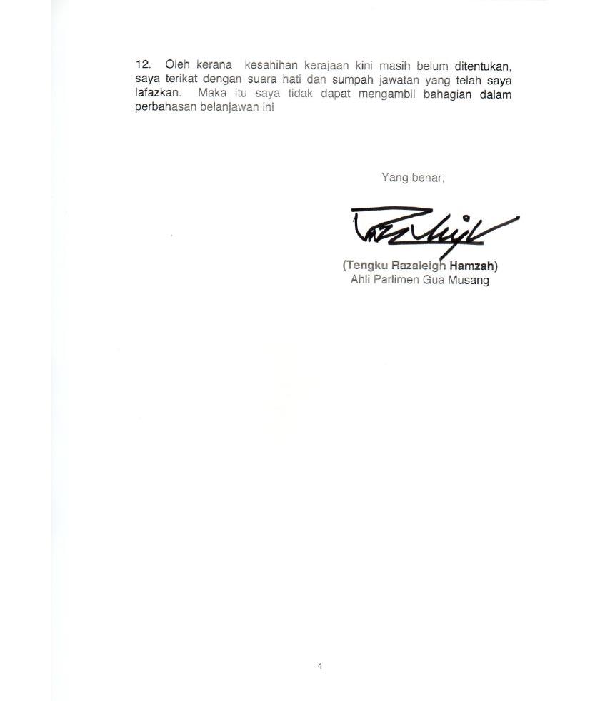 Tengku Razaleigh menjelaskan pendiriannya itu menerusi surat bertarikh 19 November lalu kepada Yang di-Pertua Dewan Rakyat Datuk Azhar Azizan Harun.